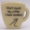 Don't Touch My Coffee